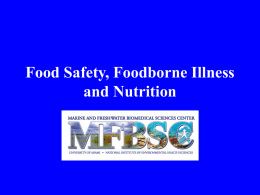 Food Safety, Foodborne Illness and Nutrition Food Safety What is Food Safety? Food Safety is making a food safe to eat and free.