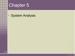 Chapter 5 • System Analysis  5-1 What is Systems Analysis ? Systems analysis – a problem-solving technique that decomposes a system into its component.