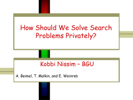How Should We Solve Search Problems Privately?  Kobbi Nissim – BGU A. Beimel, T.