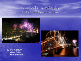 Festivals in Wichita And where they come from  By Trea Gadbury Alissa Farley Keith Simmons.