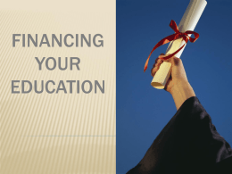 FINANCING YOUR EDUCATION Let's talk about student loans…  and the REALITY of student loan debt. Last year, student loan debt topped $1 trillion dollars making it the second.