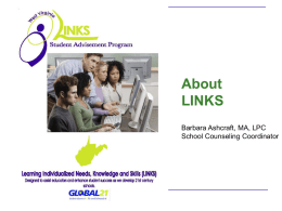 About LINKS Barbara Ashcraft, MA, LPC School Counseling Coordinator Training Objectives  Participants will…  understand why LINKS is important… the potential impact  become familiar with.