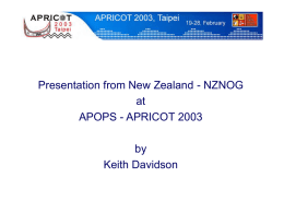 Presentation from New Zealand - NZNOG at APOPS - APRICOT 2003 by Keith Davidson.