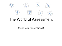 The World of Assessment Consider the options! Scores based on developmental levels of academic achievement Age-Equivalent scores.
