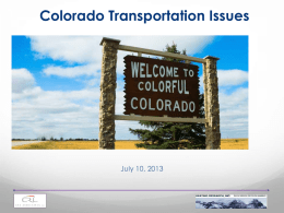 Colorado Transportation Issues  July 10, 2013 Polling Methodology These unique polling results are based on 1,001 live telephone surveys among likely 2014 voters.