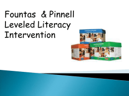Fountas & Pinnell Leveled Literacy Intervention   LLI is a supplemental, five day a week 30 minute literacy intervention for K, 1, and 2 students.