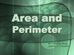 Area and Perimeter  By Christine Berg Edited by V T Hamilton Perimeter The sum of the lengths of all sides of the figure.