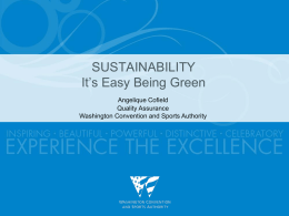 SUSTAINABILITY It's Easy Being Green Angelique Cofield Quality Assurance Washington Convention and Sports Authority.