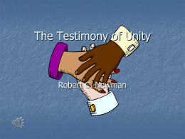 The Testimony of Unity  Robert C. Newman Divisiveness        … is a common charge that unbelievers make against Christianity; there are so many varieties, all.