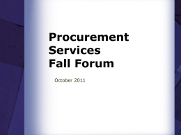 Procurement Services Fall Forum October 2011 Overview of Today's Topics  The new UW Contracts database; an interactive search tool that allows you find contracts.