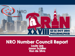 NRO Number Council Report Louie Lee Jason Schiller Ron de Silva What is the NRO?