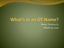 "Henry Trocino, Jr. March 29, 2014 What's In Your Name?  Felix – ""Happy""  Arnold – ""As Strong as an  Eagle""  Myra –"