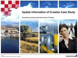Update information of Croatian Case Study Presented by Gordana Hočuršćak, Senior IT Advisor  Page 1 METIS 2009: Update information of Croation Case Study.