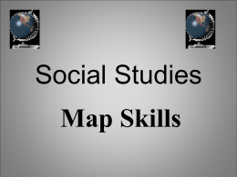 Social Studies Map Skills Place the following places in order from smallest to largest. • • • • •  State/province Country Continent City Parish/county.