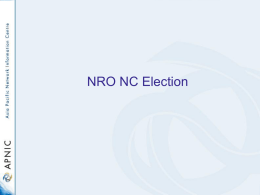 NRO NC Election NRO NC election • One vacant seat on NRO Number Council – To serve on ASO Address Council  • Two-year.