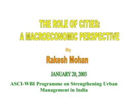 By  ASCI-WBI Programme on Strengthening Urban Management in India OUTLINE OF PRESENTATION I.  URBANISATION AND DEVELOPMENT  II.  PLANNING AND MANAGEMENT OF CITIES: ROLE OF GOVERNMENT  III.