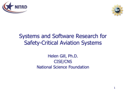 Systems and Software Research for Safety-Critical Aviation Systems Helen Gill, Ph.D. CISE/CNS National Science Foundation.