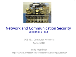 Network and Communication Security Section 8.1 - 8.3  COS 461: Computer Networks Spring 2011 Mike Freedman http://www.cs.princeton.edu/courses/archive/spring11/cos461/