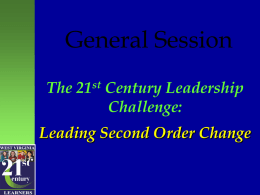 General Session The 21st Century Leadership Challenge: Leading Second Order Change 20th Century Expectation: TIME  21st Century Expectation: PROFICIENCY  Perspective  The Welsh Congregation's Dilemma We must build the new.
