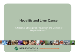 Hepatitis and Liver Cancer A National Strategy for Prevention and Control of Hepatitis B and C.