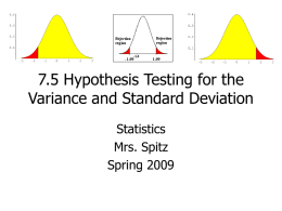 7.5 Hypothesis Testing for the Variance and Standard Deviation Statistics Mrs. Spitz Spring 2009