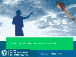 "IS THERE A ""FUNDAMENTAL RIGHT TO FORGET?""  Bruxelles – 20 May 2009"