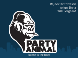 Rajeev Krithivasan Arjun Sinha Will Sergeant  Rolling in the Deep Objectives • Allow a DJ or party host to set up a playlist for a.
