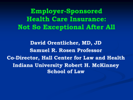 Employer-Sponsored Health Care Insurance: Not So Exceptional After All David Orentlicher, MD, JD Samuel R.