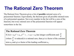 The Rational Zero Theorem The Rational Zero Theorem gives a list of possible rational zeros of a polynomial function.