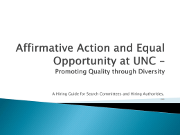 A Hiring Guide for Search Committees and Hiring Authorities. Diversity and affirmative action are related concepts – but the terms have.