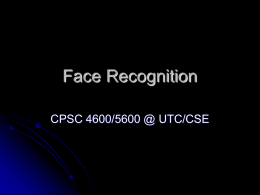 Face Recognition CPSC 4600/5600 @ UTC/CSE Face Recognition Introduction  Face recognition algorithms  Comparison  Short summary 