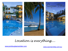 Location is everything.... www.portdouglasmeridian.com  www.caymanvillas.com.au Located 100 metres from Macrossan Street , 200 metres from Four Mile Beach & 400 metres from.
