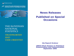 News Releases  Published on Special Occasions  Ida Repovž Grabnar UNECE Work Session on Statistical Dissemination and Communication September 2006