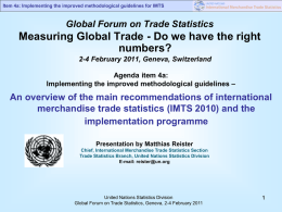 Item 4a: Implementing the improved methodological guidelines for IMTS  Global Forum on Trade Statistics  Measuring Global Trade - Do we have the.
