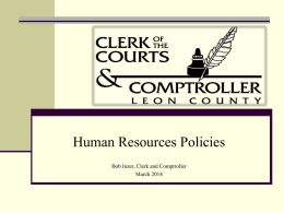 Human Resources Policies Bob Inzer, Clerk and Comptroller March 2014 Why Have HR Policies?  Primary Goal: To improve individual  performance in the work.