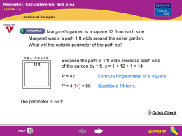 Perimeter, Circumference, and Area LESSON 1-9  Additional Examples  Margaret's garden is a square 12 ft on each side. Margaret wants a path 1 ft.