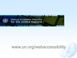 www.un.org/webaccessibility A human right mandate for the UN  A General Assembly mandate since 2004  Established as a human right by.
