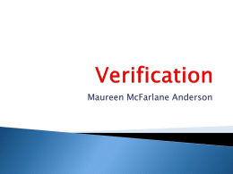 Maureen McFarlane Anderson     Process of verifying accuracy of Free Application for Federal Student Aid (FAFSA) data Regulations define: ◦ Whose application must be verified ◦