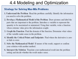 4.4 Modeling and Optimization Using the Strategy • Find two numbers whose sum is 20 and whose product is as large as.