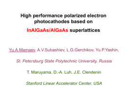 High performance polarized electron photocathodes based on InAlGaAs/AlGaAs superlattices  Yu.A.Mamaev, A.V.Subashiev, L.G.Gerchikov, Yu.P.Yashin, St.