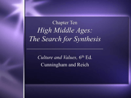 Chapter Ten  High Middle Ages: The Search for Synthesis ______________________________ Culture and Values, 6th Ed. Cunningham and Reich.