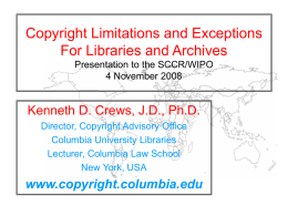 Copyright Limitations and Exceptions For Libraries and Archives Presentation to the SCCR/WIPO 4 November 2008  Kenneth D.