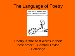 "The Language of Poetry  Poetry is ""the best words in their best order."" ~Samuel Taylor Coleridge."