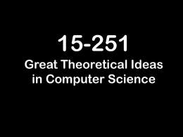 15-251 Great Theoretical Ideas in Computer Science Probability Theory: Counting in Terms of Proportions Lecture 10 (September 27, 2007)