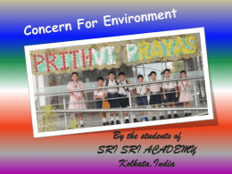 By the students of SRI SRI ACADEMY Kolkata,India Questions Posed:1)What are the trees around your school/neighbourhood? 2)How do the trees help in reducing.