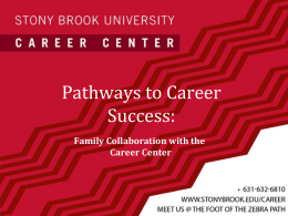 Pathways to Career Success: Family Collaboration with the Career Center Congratulations!  Congratulations!!  You have the ability to make an amazing impact! Career Center.