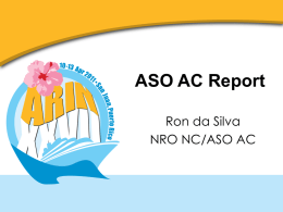 ASO AC Report Ron da Silva NRO NC/ASO AC ICANN ASO AC (Address Council) Who is it?  • The NRO Number Council  What is it?  •