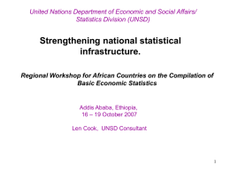 United Nations Department of Economic and Social Affairs/ Statistics Division (UNSD)  Strengthening national statistical infrastructure. Regional Workshop for African Countries on the Compilation of Basic.
