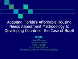 Adapting Florida's Affordable Housing Needs Assessment Methodology to Developing Countries: the Case of Brazil Joseli Macedo William J.