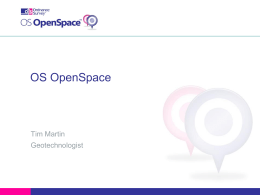 OS OpenSpace  Tim Martin Geotechnologist Breaking News • The Prime Minister has today announced that the public and others will have greater access to.